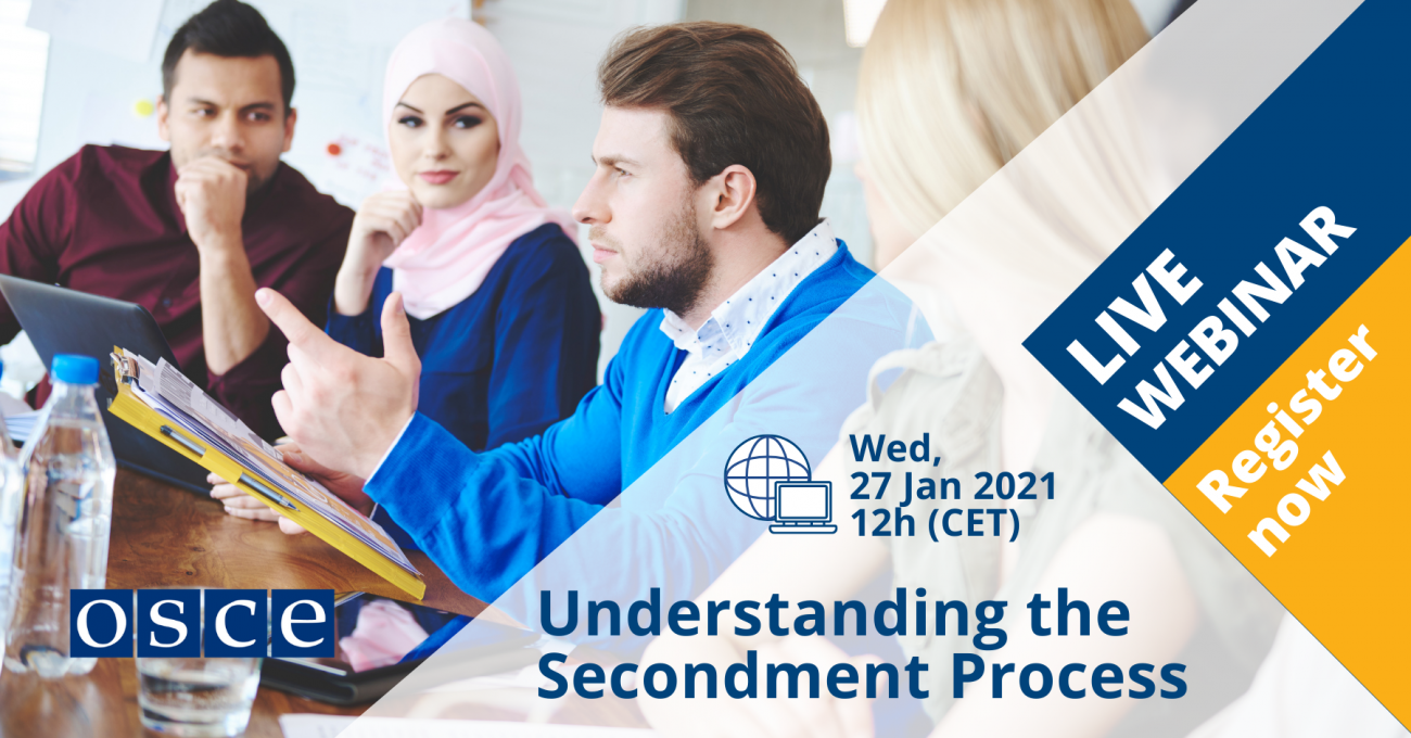 Live Webinar - Understand the Secondment Process at the OSCE - Register today to attend the LIVE EVENT or watch the recording!